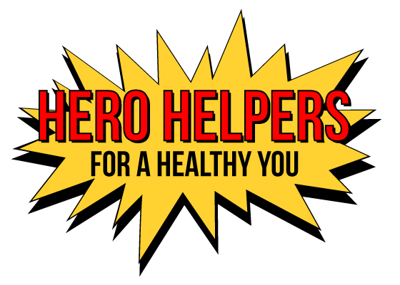 Hero Helpers for a Healthy You